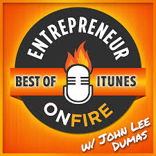 Entrepreneur on Fire John Lee Dumas Podcaster's Paradise
