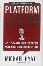 Platform Get Noticed in A Noisy World by Michael Hyatt
