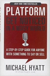 Platform Get Noticed in A Noisy World by Michael Hyatt