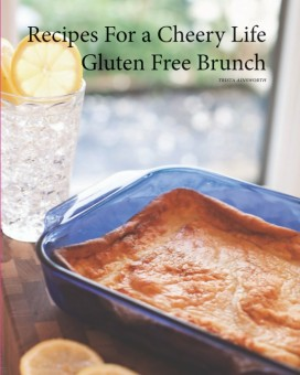 Recipes For a Cheery Life, Gluten Free Brunch