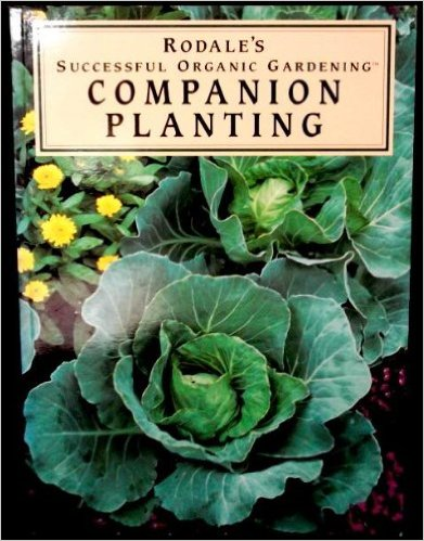 Rodale Successful Organic Gardening Companion Planting