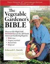 Vegetable Gardener's Bible by Edward C. Smith