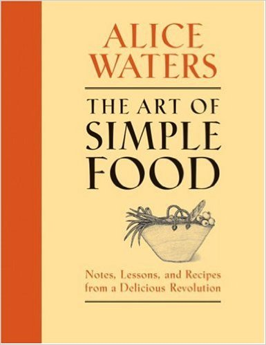 Art Of Simple Food Alice Waters