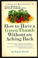 How To have A green Thumb Without an Aching Back By Ruth Stout