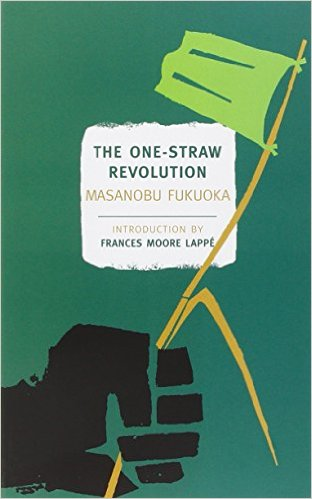One Straw-Revolution by Masanobu Fukuoka