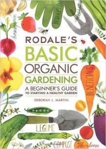 Rodale's BASIC Organic Gardening A Beginner's Guide