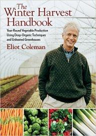 Winter Harvest Handbook by Eliot Coleman