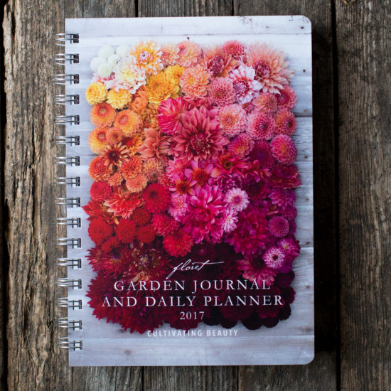 Floret Garden Journal and Daily Planner 2017 Cultivating Beauty