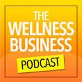 The Wellness Business Podcast logo