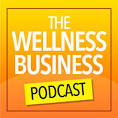 The Wellness Business Podcast logo
