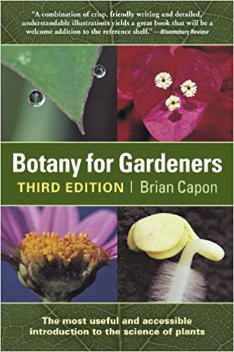 Botany For Gardeners Teh Most useful and accessible introduction to the science of plants by Brian Capon