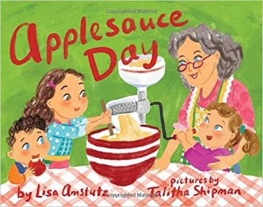 AppleSauce Day by Lisa Amstutz and Talitha Shipman