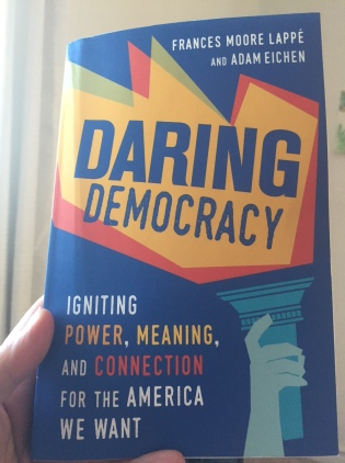 Daring Democracy: Igniting Power, Meaning, and Connection for the America We Want
