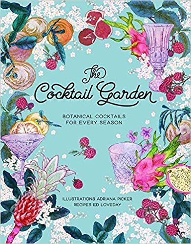 The Cocktail Garden: Botanical Cocktails for Every Season https://amzn.to/2zH90TM