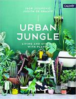 Urban Jungle: Living and Styling with Plants https://amzn.to/2OZZNv7