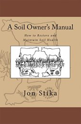 A Soil Owner's Manual- How to Restore and Maintain Soil Health.jpg