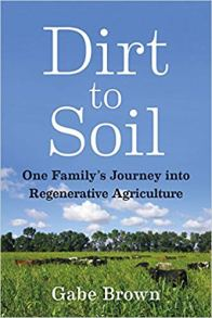 Dirt To Soil by Gabe Brown https://amzn.to/2BAMQ5f