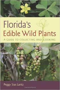 Florida's Edible Wild Plants: A Guide to Collecting and Cooking https://amzn.to/2RsrZvd