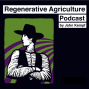 Regnerative_Agriculture_Podcast_John_Kempf_AEA.png