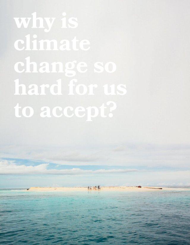 WhyIsClimateChangeSoHardToAccept