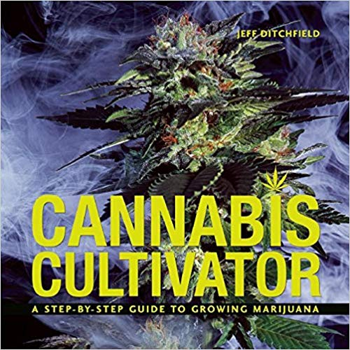 Cannabis Cultivator- A Step-By-Step Guide to Growing Marijuana