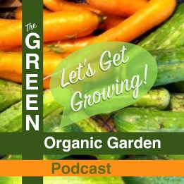 GREEN Organic Garden Podcast Let's Get Growing Logo