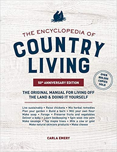 Encyclopedia of Country Living, 50th Anniversary Edition- The Original Manual for Living off the Land & Doing It Yourself